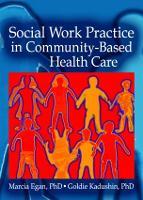 Social Work Practice in Community-Based Health Care (Hardback)