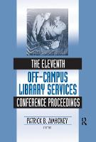 The Eleventh Off-Campus Library Services Conference Proceedings (Hardback)