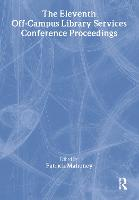The Eleventh Off-Campus Library Services Conference Proceedings (Paperback)