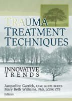 Trauma Treatment Techniques: Innovative Trends (Paperback)