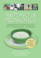 The Power of Probiotics: Improving Your Health with Beneficial Microbes (Paperback)