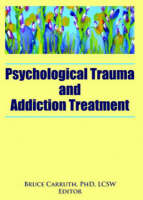 Psychological Trauma and Addiction Treatment (Paperback)