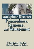Workplace Disaster Preparedness, Response, and Management (Hardback)
