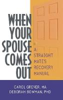 When Your Spouse Comes Out: A Straight Mate's Recovery Manual (Hardback)