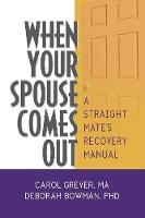 When Your Spouse Comes Out: A Straight Mate's Recovery Manual (Paperback)