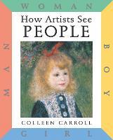 How Artists See People: Boy Girl Man Woman (Hardback)