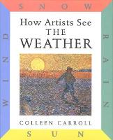 How Artists See The Weather: 9780789204783 - How Artists See (Hardback)
