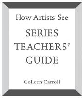 How Artists See: Series Teachers' Guide (Paperback)