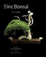 Fine Bonsai: Art & Nature