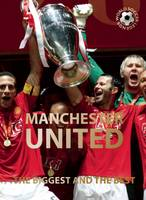 Manchester United: The Biggest and the Best - World Soccer Legends (Hardback)