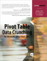 Pivot Table Data Crunching for Microsoft Office Excel 2007 (Paperback)