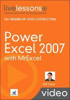 Power Excel 2007 with MrExcel (Video Training) - LiveLessons