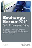 Exchange Server 2010 Portable Command Guide: MCTS 70-662 and MCITP 70-663 (Paperback)