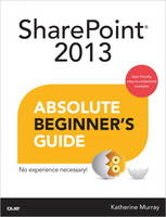 SharePoint 2013 Absolute Beginner's Guide (Paperback)