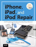 The Unauthorized Guide to iPhone, iPad, and iPod Repair: A DIY Guide to Extending the Life of Your iDevices! (Paperback)