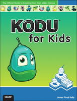 Kodu for Kids: The Official Guide to Creating Your Own Video Games (Paperback)