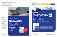 CompTIA Network+ N10-005 Authorized Cert Guide and Simulator Library and MyITCertificationLab Bundle