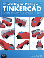 3D Modeling and Printing with Tinkercad: Create and Print Your Own 3D Models (Paperback)