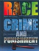 Race, Crime, and Punishment - Crime, Justice & Punishment (Hardback)
