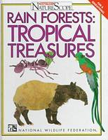 Rain Forests: Tropical Treasures - Ranger Rick's Naturescope (Hardback)