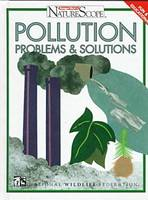 Pollution: Problems and Solutions - Ranger Rick's Naturescope (Hardback)