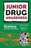 Ecstasy and Other Desiger Drugs - Junior Drug Awareness (Hardback)