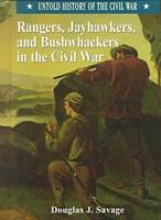 Rangers, Jayhawkers and Bushwhackers in the Civil War - Untold History of the Civil War S. (Hardback)