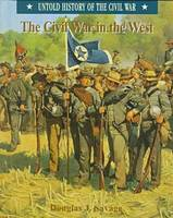 The Civil War in the West - Untold History of the Civil War S. (Hardback)