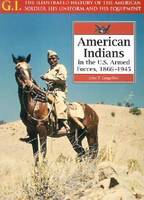 American Indians in the U.S. Armed Forces: 1866-1945 - The G.I. (Hardback)