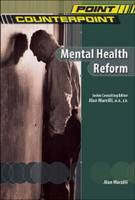 Mental Health Reform - Point/Counterpoint: Issues in Contemporary American Society (Hardback)