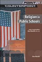 Religion in Public Schools - Point/Counterpoint: Issues in Contemporary American Society (Hardback)