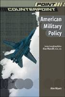 American Military Policy - Point/Counterpoint: Issues in Contemporary American Society (Hardback)