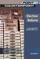 Election Reform - Point/Counterpoint: Issues in Contemporary American Society (Hardback)