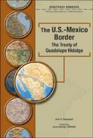 The U.S-Mexico Border - Arbitrary Borders (Hardback)