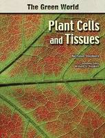 Plant Cells and Tissues - The Green World (Hardback)