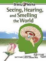 Seeing, Hearing, and Smelling the World (Hardback)
