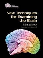 New Techniques for Examining the Brain - Gray Matter (Hardback)