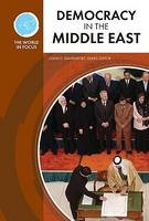 Democracy in the Middle East - World in Focus (Hardback)