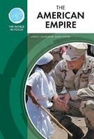 The American Empire - World in Focus (Hardback)