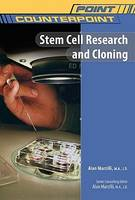 Stem Cell Research and Cloning - Point/Counterpoint: Issues in Contemporary American Society (Hardback)