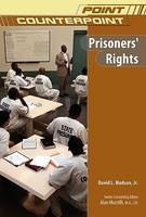 Prisoners' Rights - Point/Counterpoint: Issues in Contemporary American Society (Hardback)