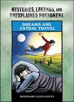 Dreams and Astral Travel - Mysteries, Legends, and Unexplained Phenomena (Hardback)