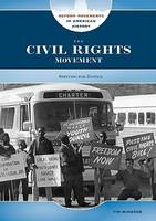 The Civil Rights Movement - Reform Movements in American History (Hardback)