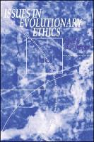 Issues in Evolutionary Ethics - SUNY series in Philosophy and Biology (Hardback)