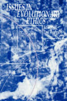 Issues in Evolutionary Ethics - SUNY series in Philosophy and Biology (Paperback)