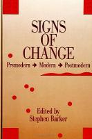 Signs of Change: Premodern - Modern - Postmodern - SUNY series in Contemporary Studies in Philosophy and Literature (Paperback)