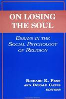 On Losing the Soul: Essays in the Social Psychology of Religion (Paperback)