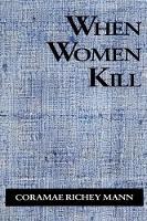 When Women Kill - SUNY series in Violence (Paperback)