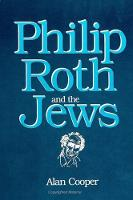 Philip Roth and the Jews - SUNY series in Modern Jewish Literature and Culture (Paperback)