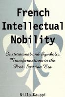 French Intellectual Nobility: Institutional and Symbolic Transformations in the Post-Sartrian Era - SUNY series in the Sociology of Culture (Paperback)